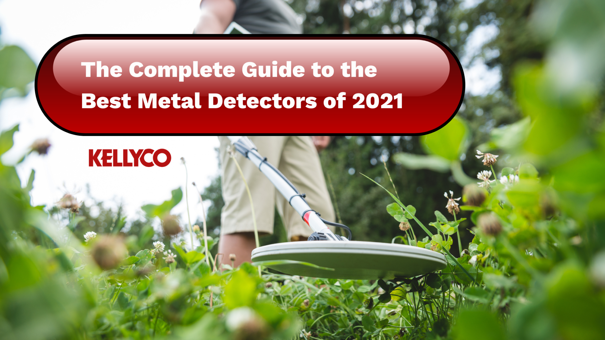 The Complete Guide to the Best Metal Detectors of 2021