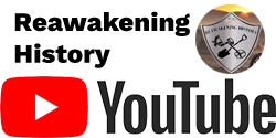 Reawakening History in Black Text with Icon on Right Side and Youtube Logo in Black and Red Below