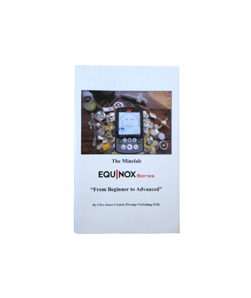 """The Minelab Equinox Series """"From Beginner to Advanced"""" Book"""