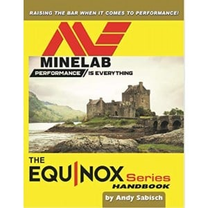 Image of The Minelab Equinox 600/800 Metal Detector Handbook, by Andy Sabisch