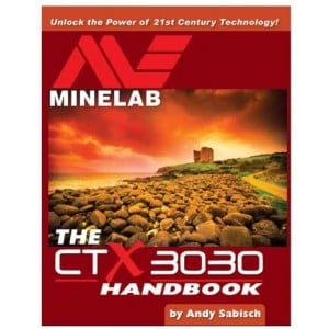 Image of The Minelab CTX-3030 Metal Detector Handbook, by Andy Sabisch